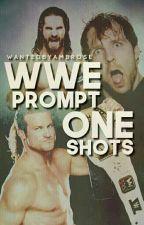WWE Prompt One Shots by WantedByAmbrose