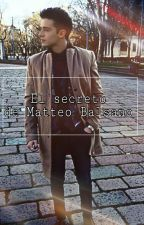 El secreto de Matteo Balsano (#Lutteo) by Ruggerofavs