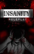 ||INSANITY|| RolePlay by thinks-too-much