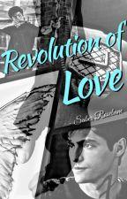 Revolution of Love//Shadowhunters by SaberRosebane7