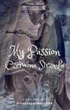 My Passion - Czerwona Strzała by PrincessofWorld99