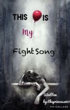 This is my Fight song  by theprincess007