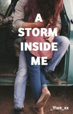 A STORM INSIDE ME by _yle_99