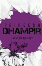 La Legendaria Princesa Dhampir libro#1 El amor no viene solo. Razas De Sangre. by LunaTranslucida