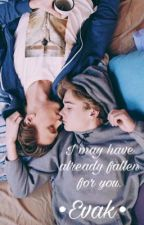 I may have already fallen for you / Evak /  by DoNotTouchMyTroylah