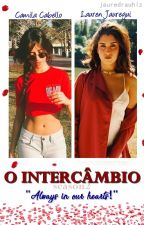 O Intercâmbio - Camren - 2 Temporada by jauredrauhlz