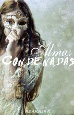 Almas Condenadas by Adarajka