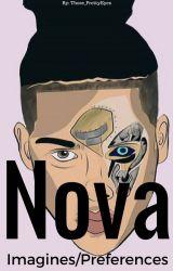 Nova The Rapper Imagines/Preferences by those_prettyeyes
