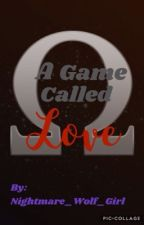 A Game Called Love (Ohmwrecker x Reader) by Nightmare_Wolf_Girl