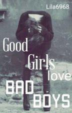 Good Girls love Bad Boys by LiLa6968