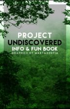 Project The Undiscovered Info And Fun Book by project-undiscovered