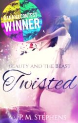 Beauty and the Beast ~Twisted~  by PMStephens