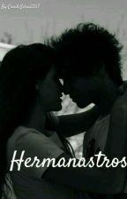 HERMANASTROS (Julian Serrano y Tu) by Cande_Js7