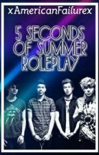 5 Seconds Of Summer Roleplay  by xAmericanFailurex