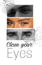 Close Your Eyes- A.G - by BLITEWORDS