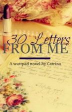 30 Letters From Me by flowersinourhair