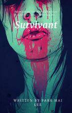 SURVIVANT. (Effervescence Mortuaire) by ParkMaiLee
