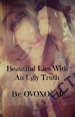 Beautiful Lies With An Ugly Truth [on hold]