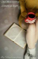 Una chica lectora siempre es mejor. by Handstomybooks