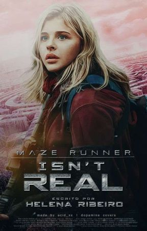 Maze Runner: Isn't Real by -gilmore-