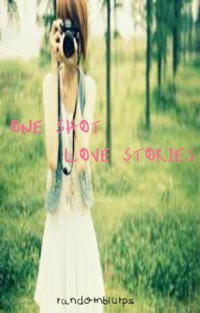 One Shot Love Stories :) by Randomblurps