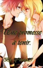 "Fairy Tail ""Une promesse à tenir."" -Nalu- by Yaoiste27"