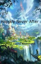Happily Never After - Book One by Mardog_2147