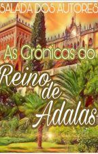 As Cronicas do Reino de Adalas by saladadosautores