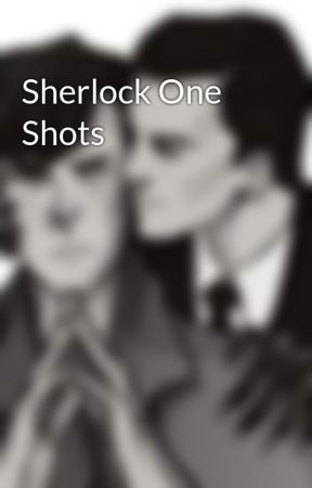 Sherlock One Shots by consultingdaddy