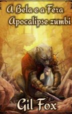 A Bela e Fera - Apocalipse zumbi by VGSFox