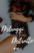 Distruggi ciò che ti ha distrutto || The Bad Girl || by _shadowhunters_96