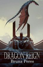 Dragon Reign by bperess