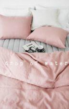 drop of water-joshler- [book one] by usuckisuck