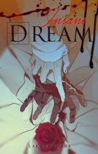 Insane Dream by SakuraShark