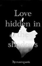 love hidden in the shadows by runtoparis
