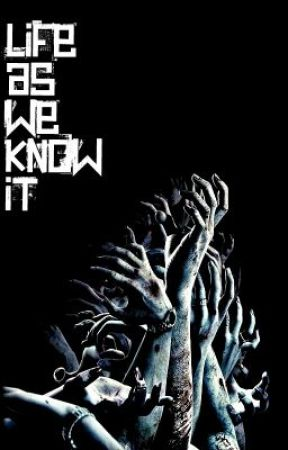 Life As We Know It by revealyourself