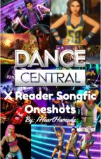 Dance Central X Reader One-Shot Songfics (and Headcanons) by IHeartHamada