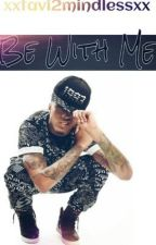 Be with me (August Alsina love story) by HeyTae