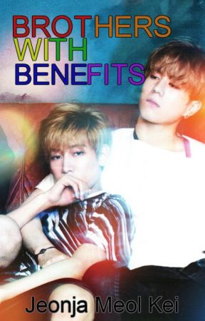 Brothers With Benefits (yugbam) - New guys - Wattpad