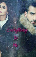 Everything To Me by llrahemina