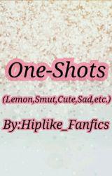 One-Shots by Hiplike_Fanfics