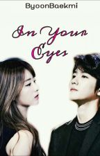 In Your Eyes (BaekMi) by ByoonBaekmi