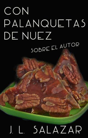 CON PALANQUETAS DE NUEZ (SOBRE EL AUTOR)