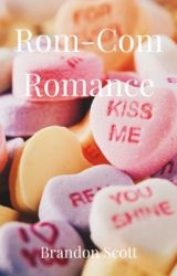 Rom-Com Romance by Brandon_T_Scott