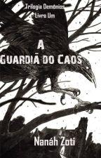 A Guardiã do Caos - Trilogia Demônios by NanahZoti