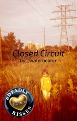 Closed Circuit by _waterbearer
