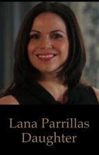 Lana Parrillas daughter  by Multi_Fandom_Love