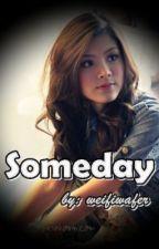 Someday.. {Under Revision} by weifiwafer