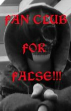 FAN CLUB FOR FALSE!! by Just__me_17_
