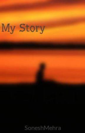 My Story by SoneshMehra